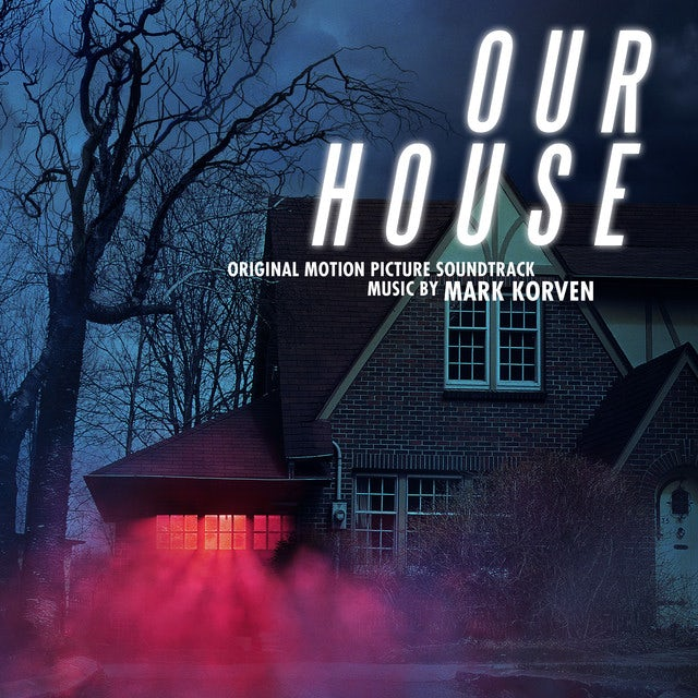 Mark Korven OUR HOUSE (ORIGINAL MOTION PICTURE SOUNDTRACK) Vinyl Record