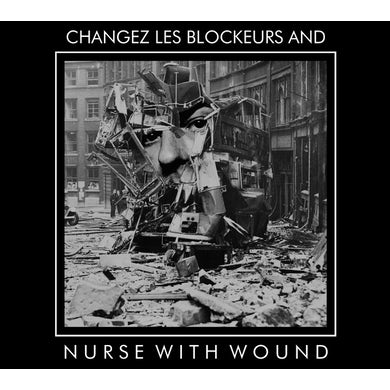 Nurse With Wound NWW PLAY CHANGEZ LES BLOCKEURS CD