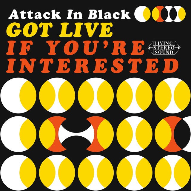 Attack In Black GOT LIVE IF YOU'RE INTERESTED Vinyl Record