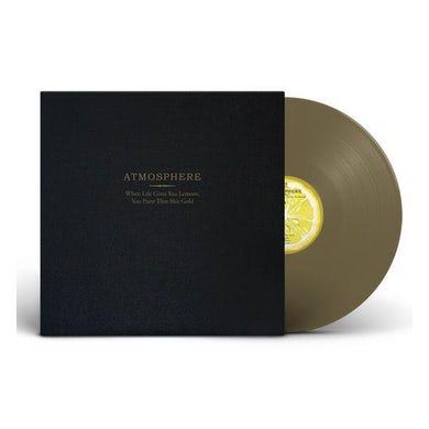 Atmosphere WHEN LIFE GIVES YOU LEMONS YOU PAINT THAT SHIT - 10th Anniversary Double Gold Colored Vinyl Record