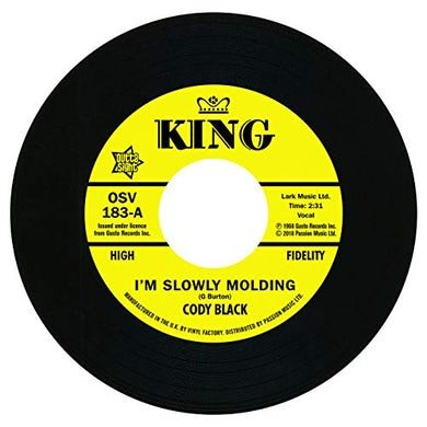 Cody Black I'M SLOWLY MOLDING / SHE CRIED JUST A MINUTE Vinyl Record