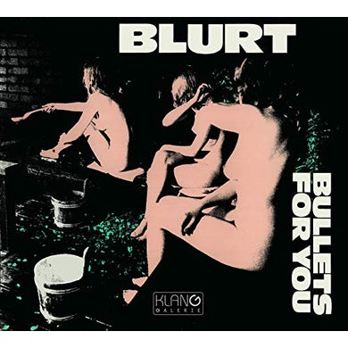 Blurt BULLETS FOR YOU CD