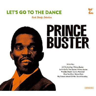 LET'S GO TO THE DANCE: PRINCE BUSTER ROCKSTEADY CD