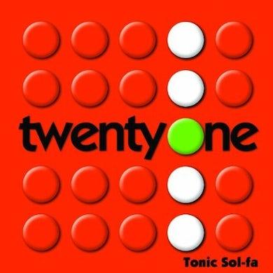 Tonic Sol-Fa TWENTY ONE CD