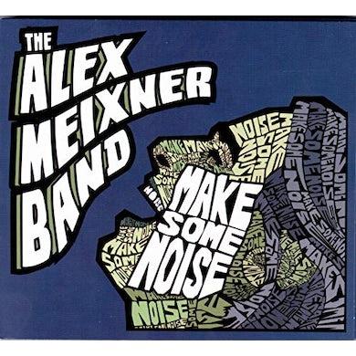 Alex Meixner MAKE SOME NOISE CD