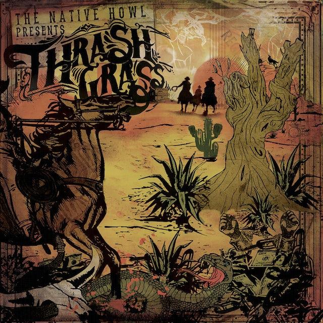 Native Howl THRASH GRASS Vinyl Record