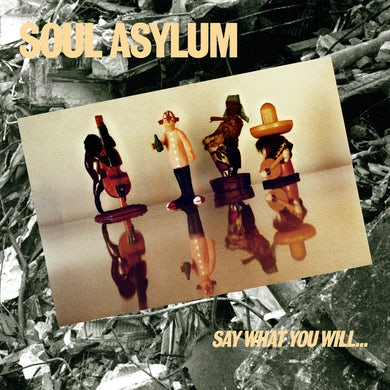 Soul Asylum SAY WHAT YOU WILL...EVERYTHING CAN HAPPEN Vinyl Record