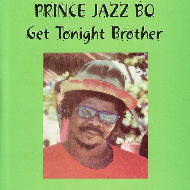 Prince Jazzbo GET TONIGHT BROTHER Vinyl Record