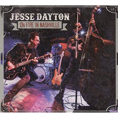 Jesse Dayton ON FIRE IN NASHVILLE CD