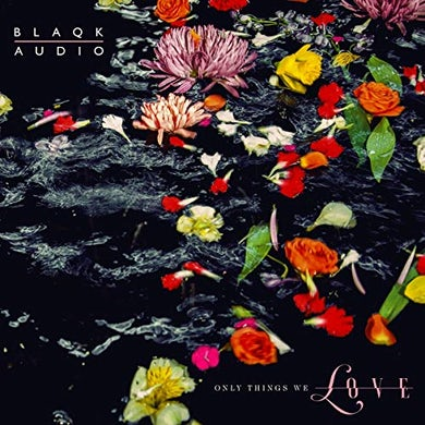 Blaqk Audio ONLY THINGS WE LOVE CD