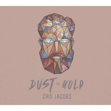 Cris Jacobs DUST TO GOLD CD