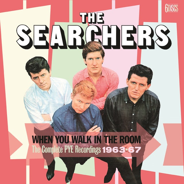 Searchers WHEN YOU WALK IN THE ROOM: COMPLETE PYE RECORDINGS CD