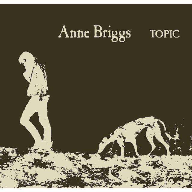 Anne Briggs TOPIC TREASURES SERIES) CD