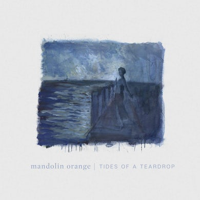 Mandolin Orange TIDES OF A TEARDROP (STANDARD EDITION) Vinyl Record