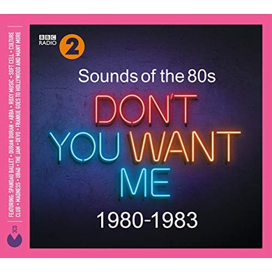 SOUNDS OF THE 80S: DON'T YOU WANT ME (1980-1983) CD