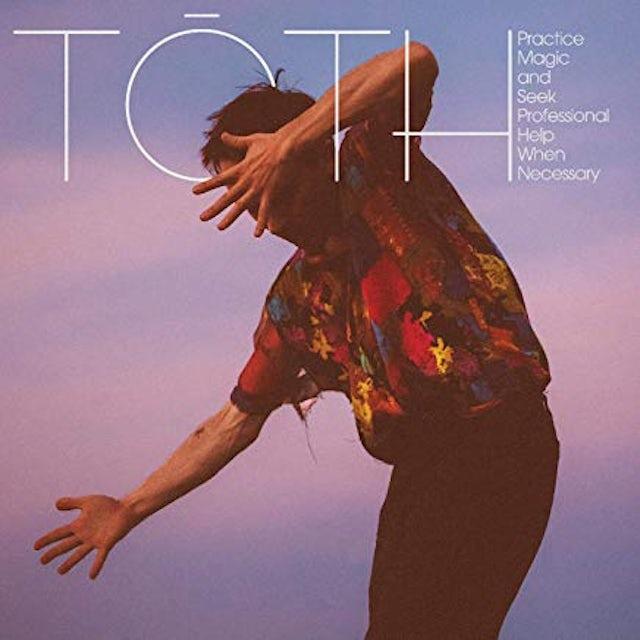 Toth PRACTICE MAGIC & SEEK PROFESSIONAL HELP WHEN Vinyl Record