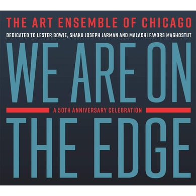 Art Ensemble Of Chicago WE ARE ON THE EDGE: A 50TH ANNIVERSARY CELEBRATION CD