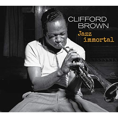 Clifford Brown JAZZ IMMORTAL: THE COMPLETE SESSIONS CD