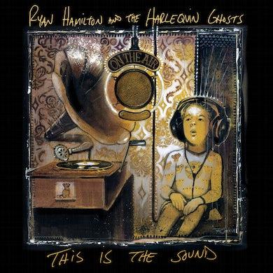 Ryan Hamilton & Harlequin Ghosts THIS IS THE SOUND Vinyl Record