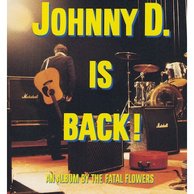 Fatal Flowers JOHNNY D IS BACK Vinyl Record