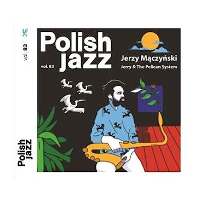 JERRY & THE PELICAN SYSTEM (POLISH JAZZ VOL 83) CD