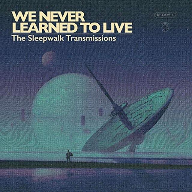 WE NEVER LEARNED TO LIVE SLEEPWALK TRANSMISSIONS CD