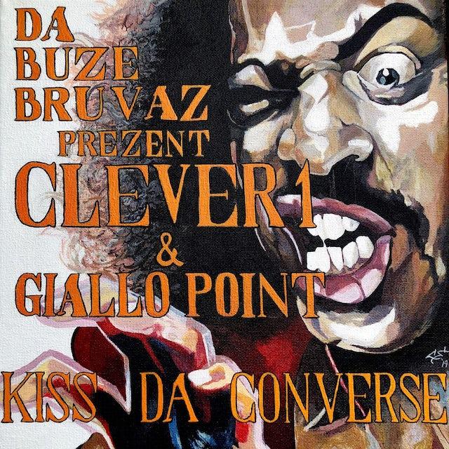 Da Buze Bruvaz Present Clever 1 & Giallo Point KISS DA CONVERSE CD