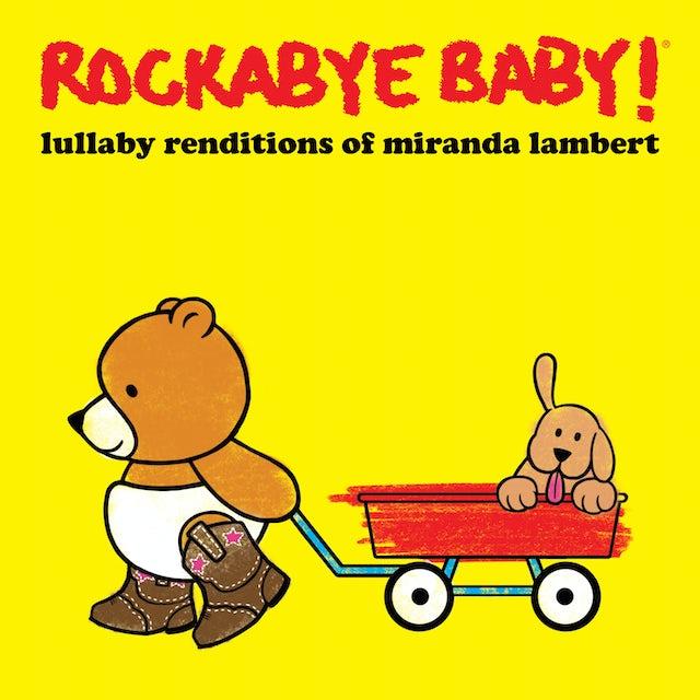 Rockabye Baby LULLABY RENDITIONS OF MIRANDA LAMBERT CD