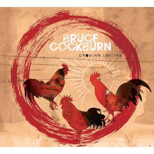 Bruce Cockburn CROWING IGNITES CD