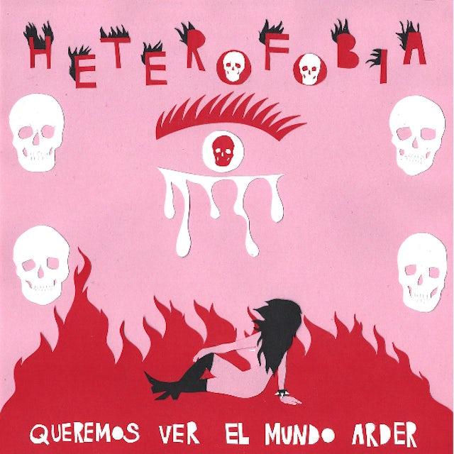 Heterofobia QUEREMOS VER EL MUNDO ARDER Vinyl Record