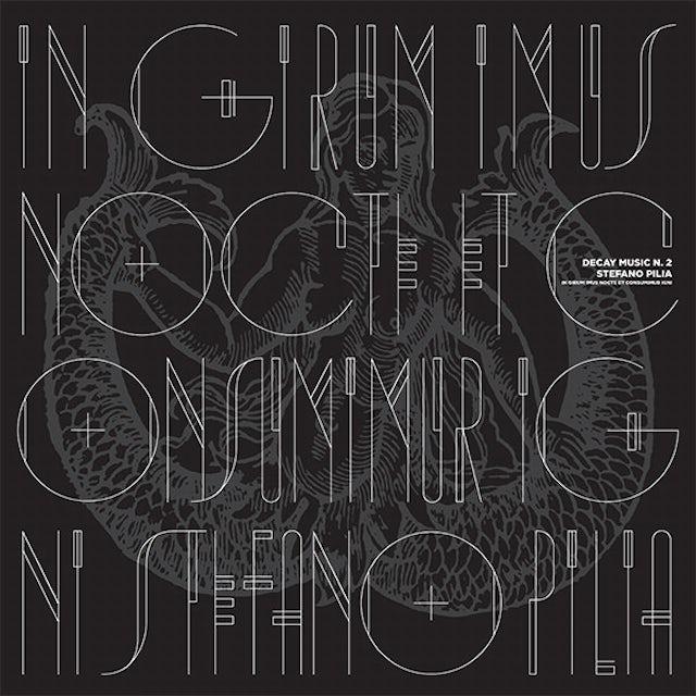 Stefano Pilia DECAY MUSIC 2: IN GIRUM IMUS NOCTE CONSUMIMUR IGNI Vinyl Record