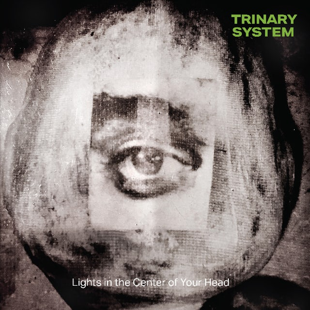 Trinary System LIGHTS IN THE CENTER OF YOUR HEAD Vinyl Record