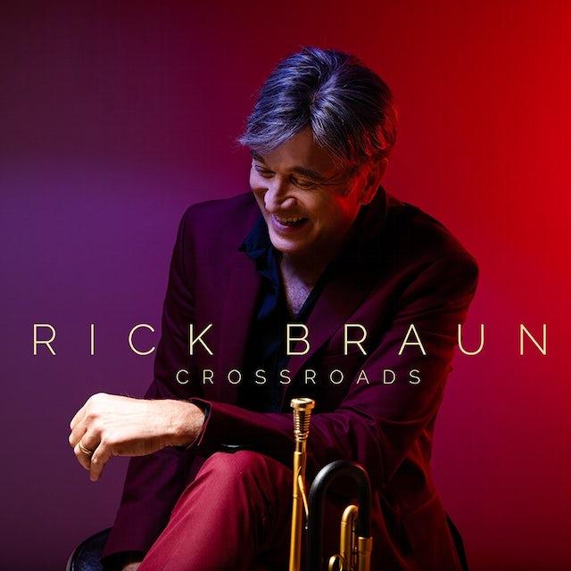 Rick Braun CROSSROADS CD