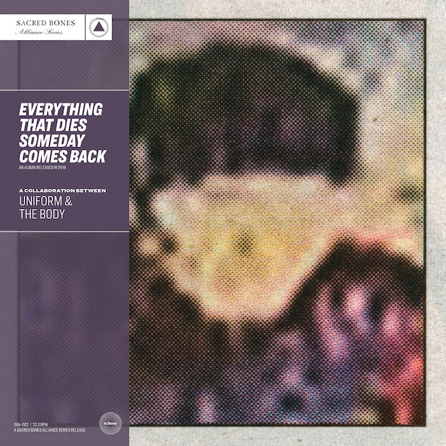 Uniform & The Body EVERYTHING THAT DIES SOMEDAY COMES BACK Vinyl Record