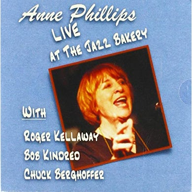 Anne Phillips LIVE AT THE JAZZ BAKERY CD