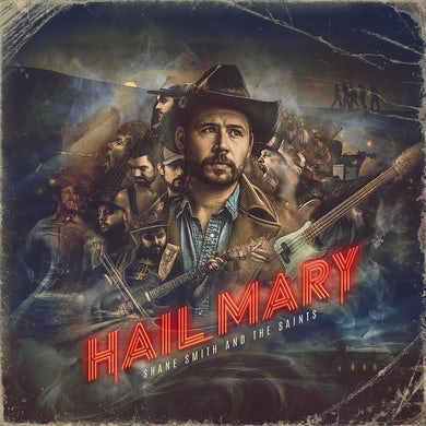 Shane Smith & the Saints HAIL MARY CD