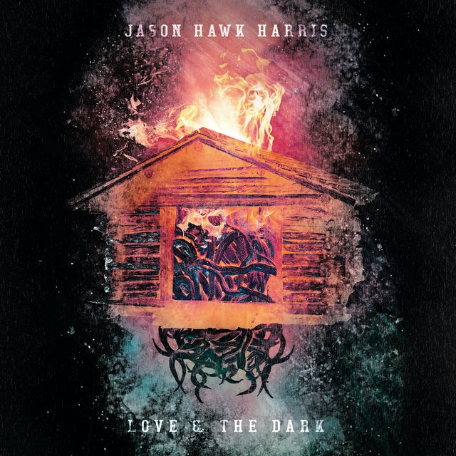 Jason Hawk Harris LOVE & THE DARK CD