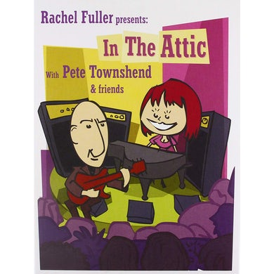 RACHEL FULLER IN THE ATTIC WITH PETE TOWNSHEND CD