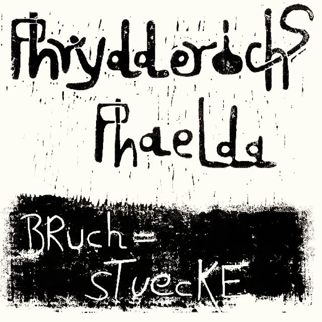 Phrydderichs Phaelda BRUCHSTUECKE Vinyl Record