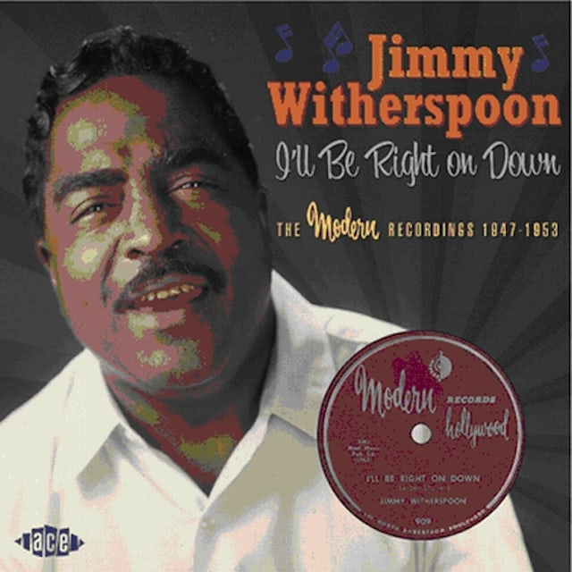 Jimmy Witherspoon I'LL BE RIGHT ON DOWN: MODERN RECORDINGS 1947-1953 CD