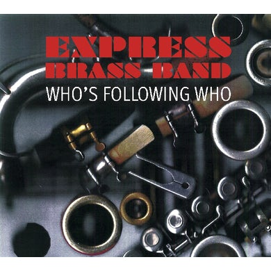 Express Brass Band WHO'S FOLLOWING WHO CD