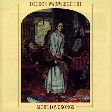 Loudon Iii Wainwright MORE LOVE SONGS Vinyl Record