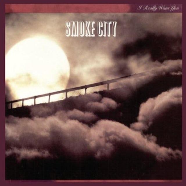 Smoke City I REALLY WANT YOU CD