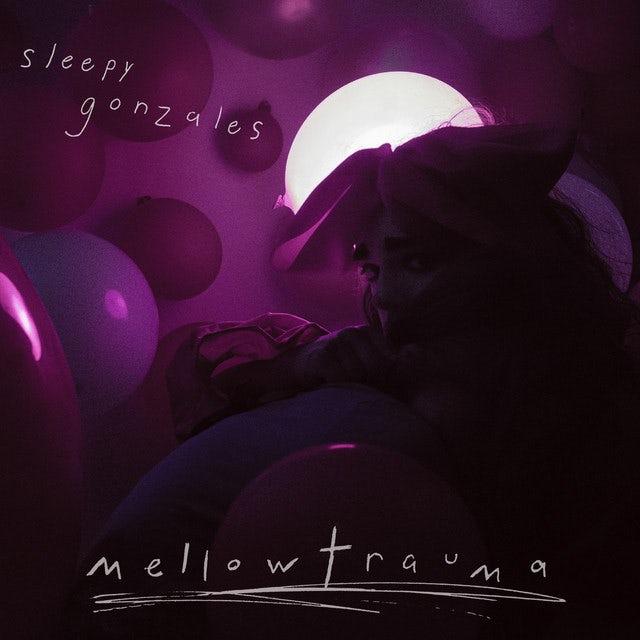 Sleepy Gonzales MELLLOWTRAUMA Vinyl Record