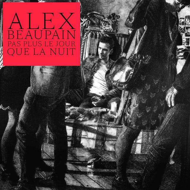 Alex Beaupain PAS PLUS LE JOUR QUE LA NUIT Vinyl Record