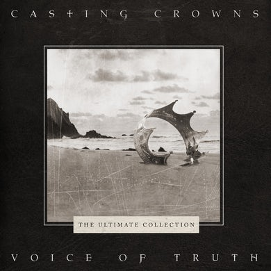 Casting Crowns VOICE OF TRUTH: THE ULTIMATE COLLECTION CD