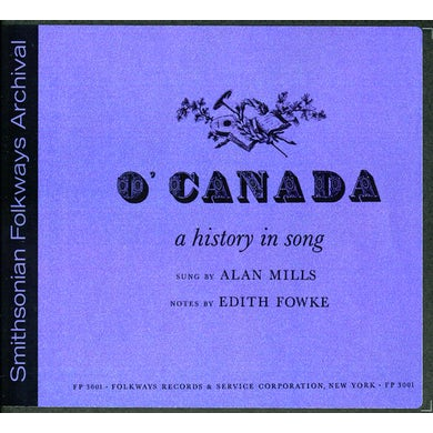 Alan Mills O' CANADA: A HISTORY IN SONG CD