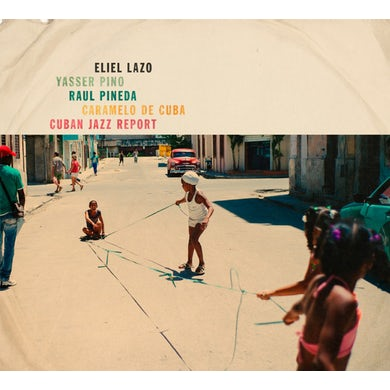 Eliel Lazo CUBAN JAZZ REPORT CD