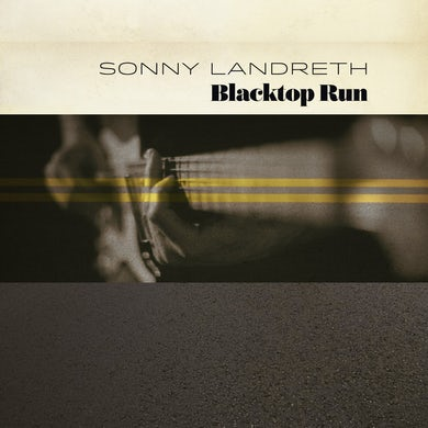 Sonny Landreth BLACKTOP RUN Vinyl Record