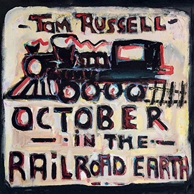 Tom Russell OCTOBER IN THE RAILROAD EARTH Vinyl Record